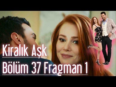 Kiralık Aşk 37. Bölüm Fragman
