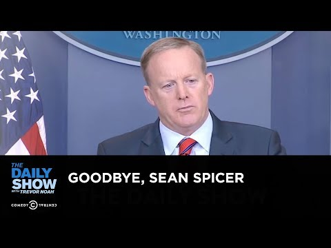 Exclusive - Goodbye, Sean Spicer: The Daily Show
