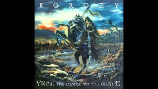 Watch Korozy From The Cradle To The Grave video