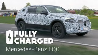 Mercedes-Benz EQC | Fully Charged