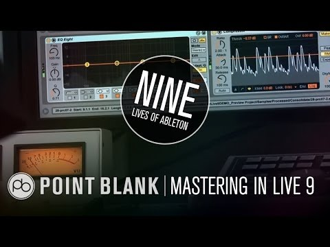 9 Lives of Ableton: Part 9 - Mastering and Uploading