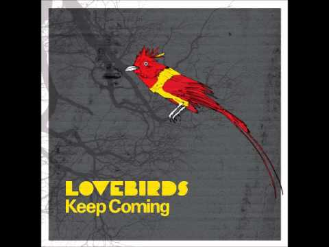 Lovebirds - Keep Coming [freerange] video