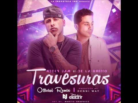 Travesuras Remix Official Nicky Jam ft De La Ghetto ★2014®