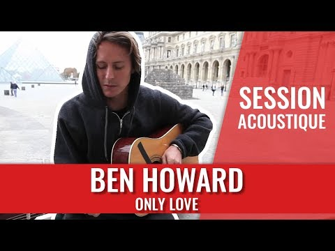 Ben Howard only Love video