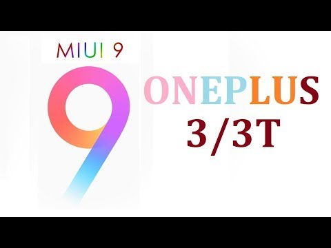 |MIUI 9 | ONEPLUS 3/3T Android 7.0 | Overview | Installation | Google Apps |