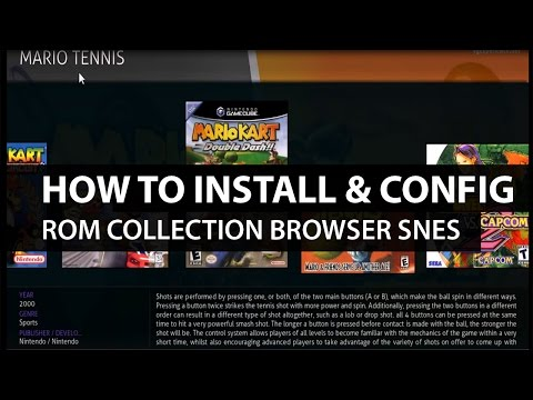 Rom Collection Browser Kodi: How to Install and Configure Rom Browser and SNES for Kodi XBMC