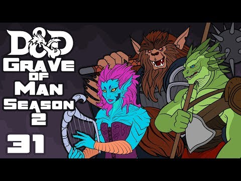 Grave of Man - Dungeons & Dragons [5e] Campaign - Part 31 - The Right Words