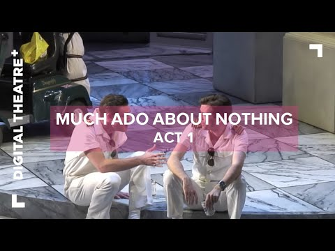 Much Ado About Nothing starring David Tennant | Act 1 - Digital Theatre Plus