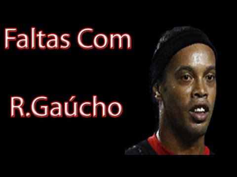 Faltas Com - Ronaldinho Gacho