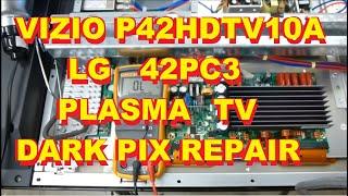 Vizio Plasma P42HDTV10A LG Plasma 42PC3 Dark picture repair