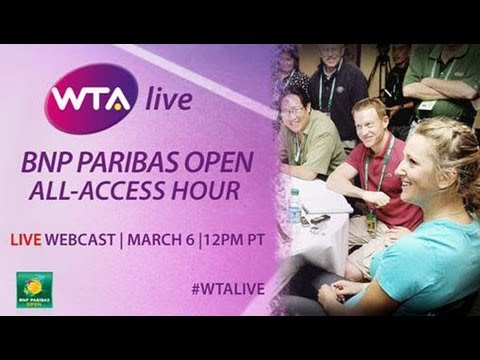 WTA Live from the 2013 BNP Paribas Open All Access Hour