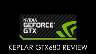 Nvidia GTX680 Kepler Review Benchmarking & Gameplay