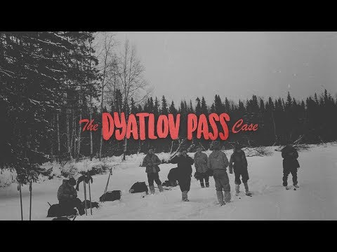 Unsolved Mysteries - The Dyatlov Pass Case