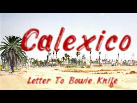Calexico - Letter To Bowie Knife