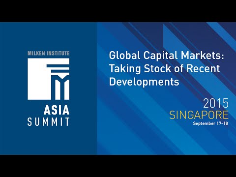 Asia Summit 2015 - Global Capital Markets: Taking Stock of Recent Developments
