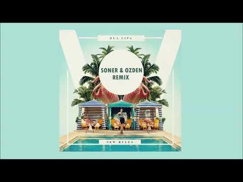 Dua Lipa - New Rules (Soner & Ozden Remix)
