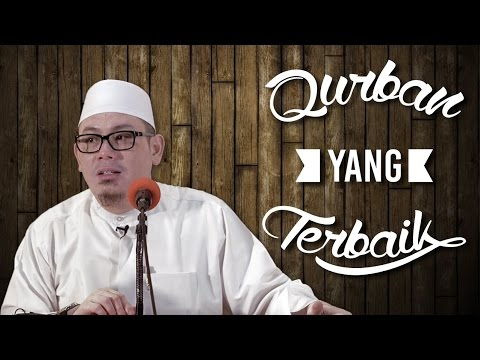 Video Singkat: Qurban Terbaik - Ustadz Ahmad Zainuddin, Lc