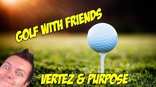 GOLF WITH YOUR FRIENDS (Vertez, Purpose)