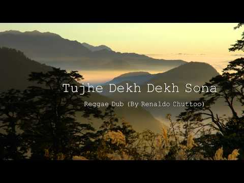 Tujhe Dekh Dekh Sona (By: Renaldo Chuttoo)