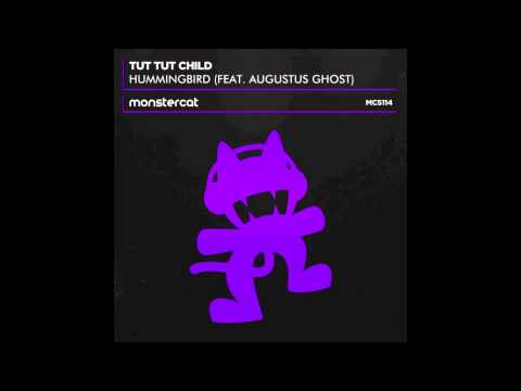 Tut Tut Child - Hummingbird Feat. Augustus Ghost