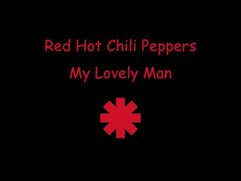 Red Hot Chili Peppers - My Lovely Man