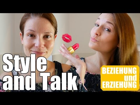 Style & Talk / Get ready with me / Beziehung und Erziehung / Familie M.