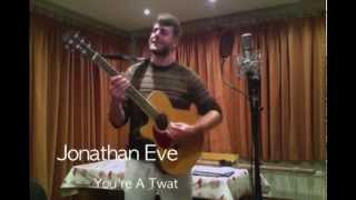 You're A Twat