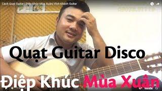 Cách Quạt Guitar | Điệp Khúc Mùa Xuân| Vĩnh Khánh Guitar