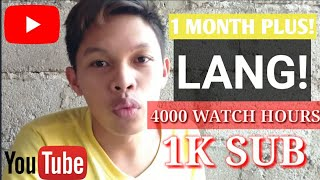 How did i get 1000 subscribers and 4000 watch hours in just 1 Month plus - 2019 | Tagalog Tutorial