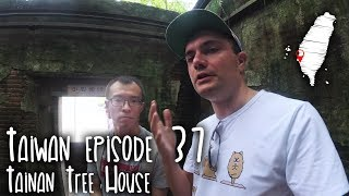 Taiwan episode 37 - Tainan Tree House