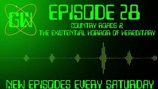 The GeekWatch Podcast, Episode 28: Country Roads & The Existential Horror of Hereditary