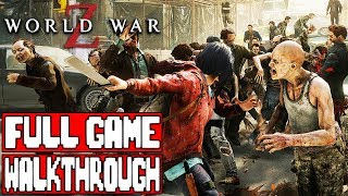 WORLD WAR Z Gameplay Walkthrough Part 1 FULL GAME - No Commentary (PC Ultra)