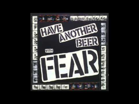 Fear - Drink Some Beer