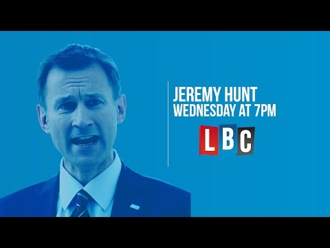 Jeremy Hunt: Live On LBC