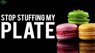 Stop Stuffing My Plate! (Funny)