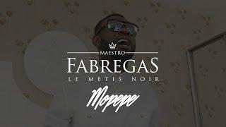 Fabregas Le M Tis Noir  Mopepe