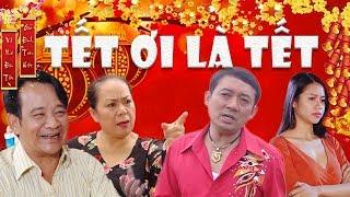 Hài Tết 2018 | Tết Ơi Là Tết 1 - Tập 1 | Phim Hài Tết Chiến Thắng, Quang Tèo, Quốc Anh Mới Nhất