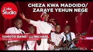 Yamoto Band & Lij Michael: Cheza Kwa Madoido/Zaraye Yehun Nege - Coke Studio Africa