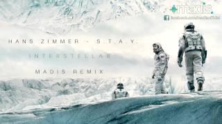 Hans Zimmer S T A Y Madis Remix Interstellar Theme 2015