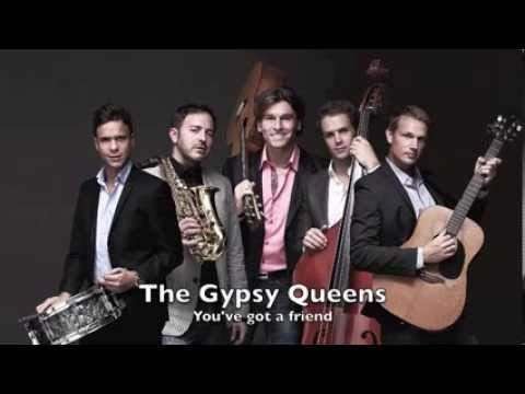 You ve got a friend - The Gypsy Queens Feat. Booker T.