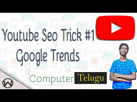 YOUTUBE SEO TRICK ... GOOGLE TRENDS ..