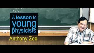 A lesson to Young Physicists - Anthony Zee [Subtitulado]