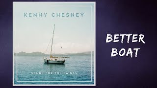 Kenny Chesney Better Boat