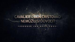 Cavalier & Ben Cristovao - Nemůžu si dovolit (prod. Jan Sokolowski) [Lyric Video]