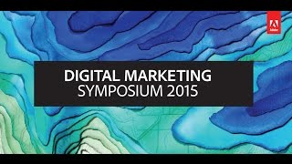Adobe Digital Marketing Symposium | San Francisco | September 24, 2015