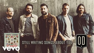 Old Dominion Still Writing Songs About You