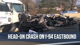 Head-on crash on I-94 eastbound.