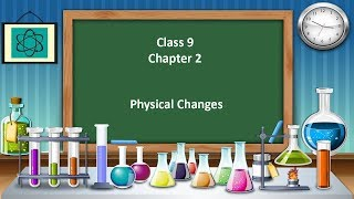 Physical Changes Class 9 Science Chapter 2 in Hindi and English | CBSE | NCERT