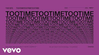 The 1975 - TOOTIMETOOTIMETOOTIME (Audio)