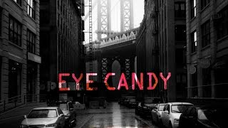 Eye Candy Trailer
